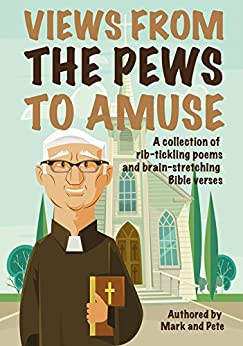 Funny Poems for Xmas: Views from the Pews to Amuse (Mark and Pete Book 1) by [Mark and Pete, Mark Peacey]