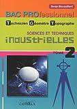 Sciences et techniques industrielles Bac Pro technicien géomètre-topographe - Tome 2
