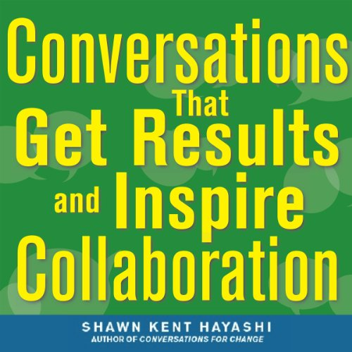 Couverture de Conversations that Get Results and Inspire Collaboration