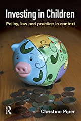 Investing in Children: Policy, Law and Practice in Practice Kindle Edition