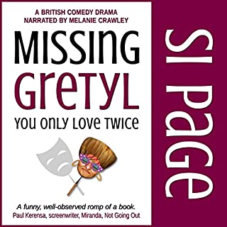 Missing Gretyl     You Only Love Twice              By:                                                                                                                                 Si Page                               Narrated by:                                                                                                                                 Melanie Crawley                      Length: 8 hrs and 55 mins     13 ratings     Overall 4.5