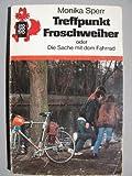 Treffpunkt Froschweiher oder Die Sache mit dem Fahrrad.