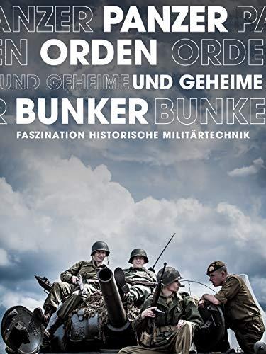 Panzer, Orden und gehime Bunker - Faszination historische Militärtechnik