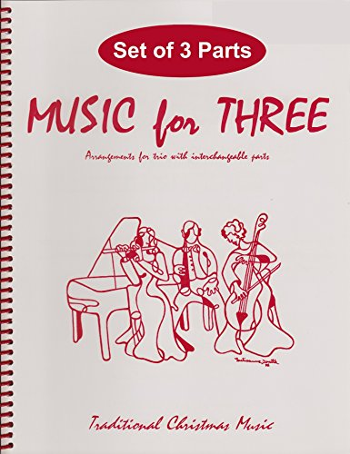 Music for Three, Traditional Christmas Favorites SET of 3 PARTS (for Piano Trio - Violin, Cello & Piano)