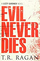 Evil Never Dies (Lizzy Gardner)