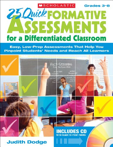 25 Quick Formative Assessments for a Differentiated Classroom: Easy, Low-Prep Assessments That Help You Pinpoint Students  Needs and Reach All Learners