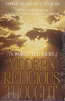 The World Treasury of Modern Religious Thought 0316697702 Book Cover