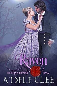 Raven (Gentlemen of the Order Book 2) by [Adele  Clee]