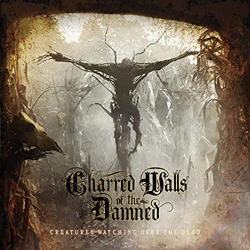 Charred Walls of the Damned: Creatures Watching Over the Dead (Audio CD)