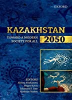 Kazakhstan 2050: Toward a Modern Society for All