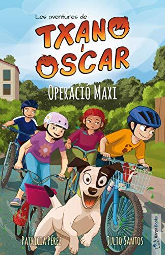 Operació Maxi: Les aventures de Txano i Òscar: 2