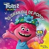 Trolls 2. El gran día de Poppy (Dreamworks. Trolls 2)
