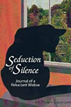 Seduction of Silence: Journal of a Reluctant Widow