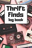 Thrift Finds Log Book: A Reseller's log for tracking your treasures from flea markets, garage sales, retail arbitrage, thrift stores, and more 6' x 9' 120 pages