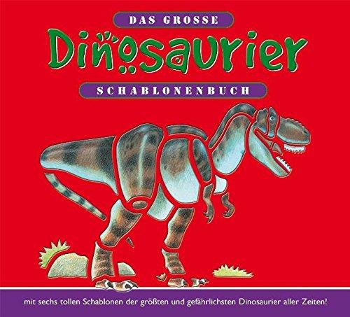 Das große Dinosaurier-Schablonenbuch