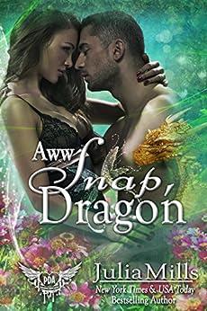 AWW Snap Dragon: Paranormal Dating Agency (Dragon Guard Series Book 31) by [Julia Mills]