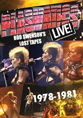 Plasmatics - Live! Rod Swenson's Lost Tapes 1978-81 (Reason For Being Late That Starts With A)