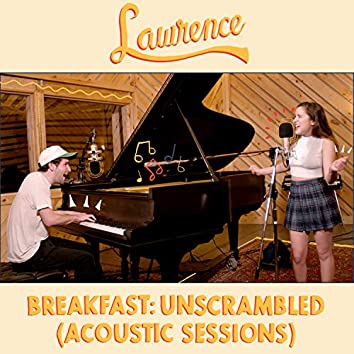 Breakfast: Unscrambled (Acoustic Sessions)