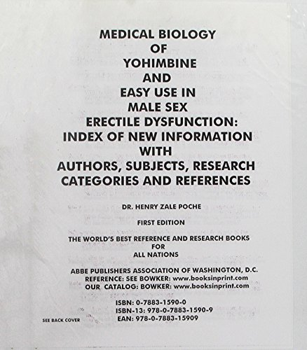 Medical Biology of Yohimbine & Its Easy Use in Male Sex Erectile Dysfunction: Index of New Information With Authors, Subjects, Research Categories & References