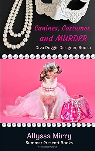 Canines, Costumes, and Murder (Diva Doggie Designer, Band 1)