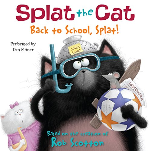 Splat the Cat: Back to School, Splat!                   By:                                                                                                                                 Rob Scotton                               Narrated by:                                                                                                                                 Dan Bittner                      Length: 3 mins     Not rated yet     Overall 0.0
