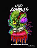 Crazy Zombies Coloring Book: Black Backround: Zombie Coloring Book for Everyone ,Adults, Teens, and Kids of all Ages Boys and Girls