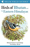 Birds of Bhutan and the Eastern Himalayas (Helm Field Guides)