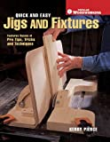 Quick & Easy Jigs and Fixtures: Features Dozens of Pro Tips, Tricks and Techniques (Popular Woodworking) (English Edition)