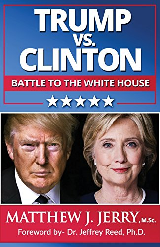 Trump vs. Clinton: The Battle to the White House