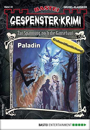 Gespenster-Krimi 40 - Horror-Serie: Paladin
