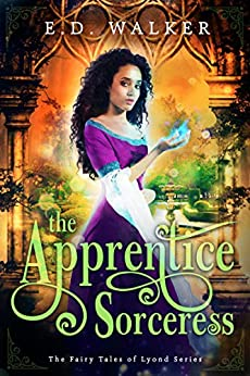 The Apprentice Sorceress (The Fairy Tales of Lyond Series Book 2) by [E.D. Walker]