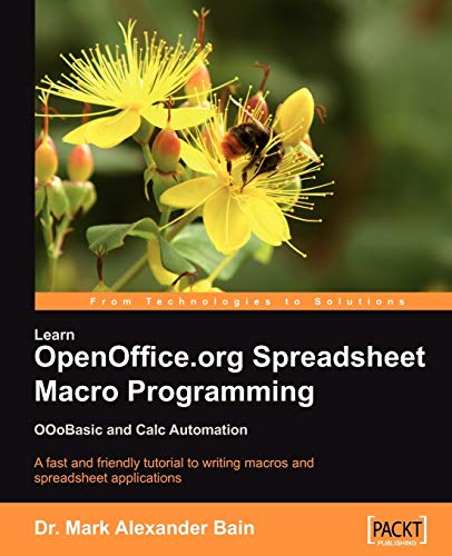 Learn OpenOffice.org Spreadsheet Macro Programming: OOoBasic and Calc automation: A fast and friendly tutorial to writin