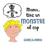 Mama, tinc un monstre al cap: Un conte per ajudar als nens a gestionar els pensaments negatius i a potenciar l'autoestima (B de Blok)