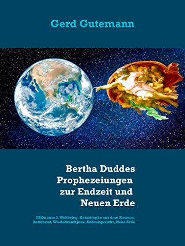 2020-2028: Bertha Duddes Prophezeiungen zur Endzeit und