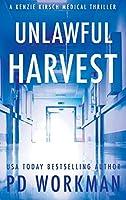 Unlawful Harvest (A Kenzie Kirsch Medical Thriller)