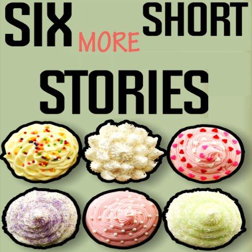 Six More Short Stories audiobook cover art