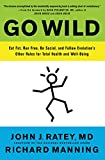 Go Wild: Free Your Body and Mind from the Afflictions of Civilization (English Edition)