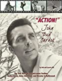 'ACTION!' John 'Bud' Cardos: The True Story of a Renaissance Cowboy, Rodeo Clown, Actor, Stuntman, and Director in Hollywood