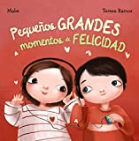Pequeños grandes momentos de felicidad (Primeros Lectores (1-5 Años) - Álbum Ilustrado)