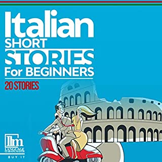 Italian Short Stories for Beginners: 20 Stories to Help You Learn to Speak Italian and Expand Your Vocabulary the Fast and Easy Way cover art