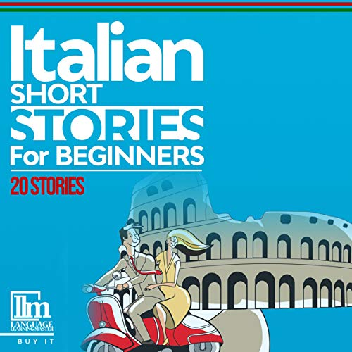 Couverture de Italian Short Stories for Beginners: 20 Stories to Help You Learn to Speak Italian and Expand Your Vocabulary the Fast and Easy Way
