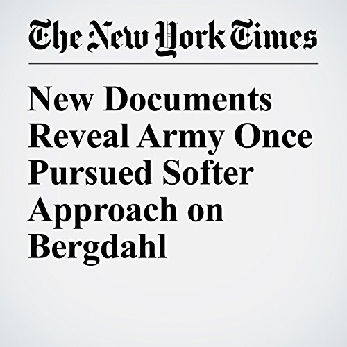 New Documents Reveal Army Once Pursued Softer Approach on Bergdahl audiobook cover art