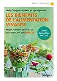 Les bienfaits de l'alimentation vivante - Règles, conseils et recettes pour retrouver son énergie (Eyrolles Pratique) - Format Kindle - 8,49 €