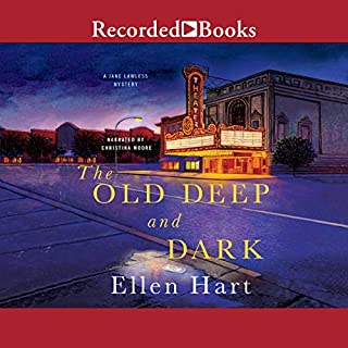 The Old Deep and Dark                   By:                                                                                                                                 Ellen Hart                               Narrated by:                                                                                                                                 Christina Moore                      Length: 8 hrs and 37 mins     Not rated yet     Overall 0.0