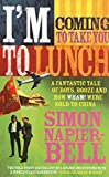 I'm Coming To Take You To Lunch: A fantastic tale of boys, booze and how Wham! were...