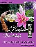 Parfum Workshop: 100 edle Düfte für Sie & Ihn (compbook pets)