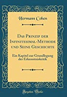 Das Prinzip Der Infinitesimal-Methode Und Seine Geschichte: Ein Kapitel Zur Grundlegung Der Erkenntniskritik (Classic Reprint)