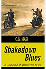 Shakedown Blues: A Collection of Motorcycle Tales Kindle Edition