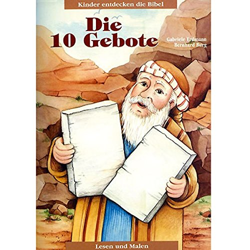 Die Zehn Gebote: Kinder entdecken die Bibel