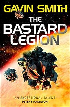 The Bastard Legion: Book 1 by [Gavin G. Smith]